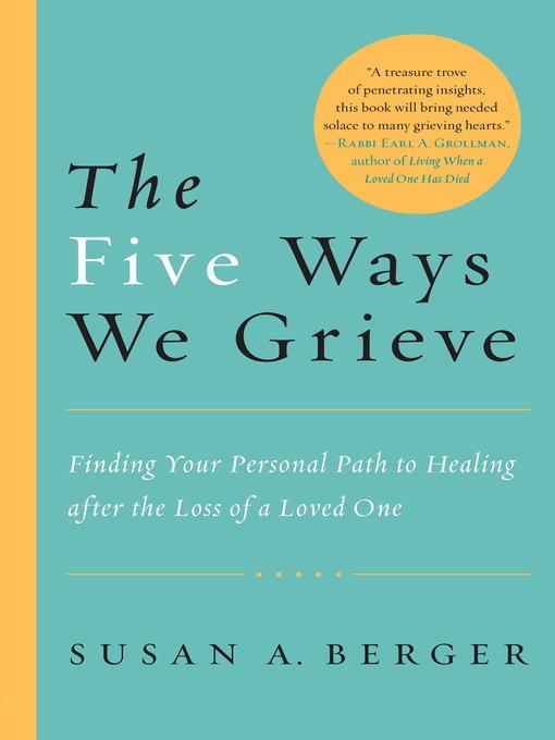 Title details for The Five Ways We Grieve by Susan A. Berger - Wait list
