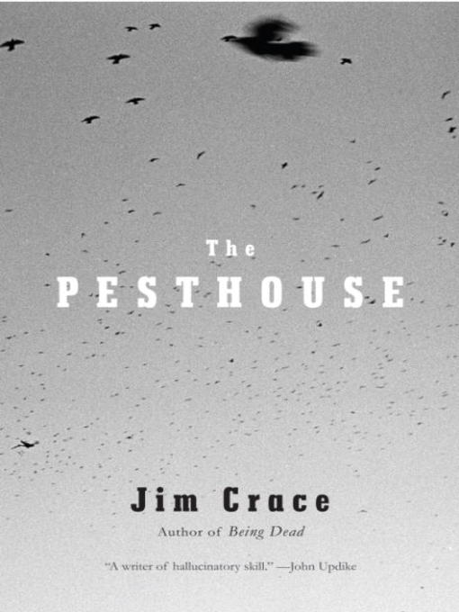 Title details for The Pesthouse by Jim Crace - Available