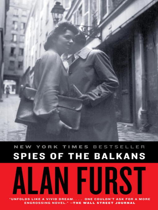 Title details for Spies of the Balkans by Alan Furst - Available