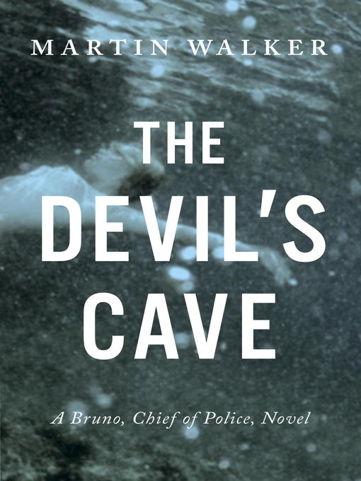 Title details for The Devil's Cave by Martin Walker - Available