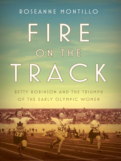 Title details for Fire on the Track by Roseanne Montillo - Available