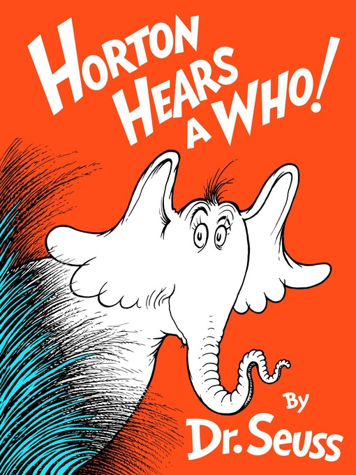 Title details for Horton Hears a Who! by Dr. Seuss - Wait list
