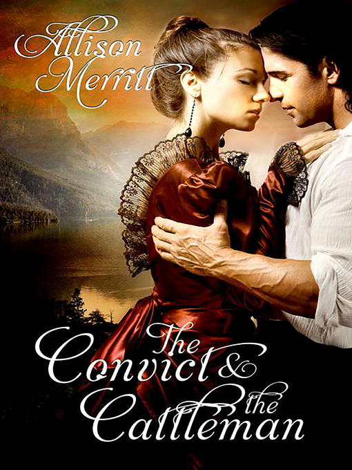Title details for The Convict and the Cattleman by Allison Merritt - Available