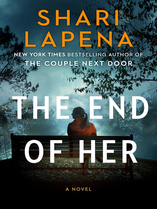 Title details for The End of Her by Shari Lapena - Available