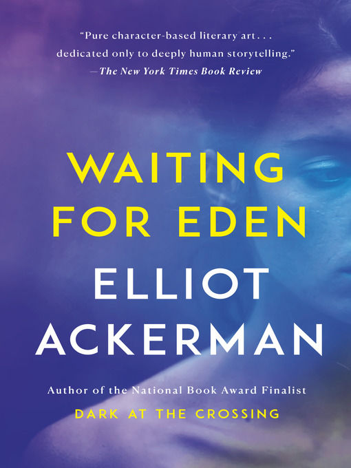 Title details for Waiting for Eden by Elliot Ackerman - Wait list