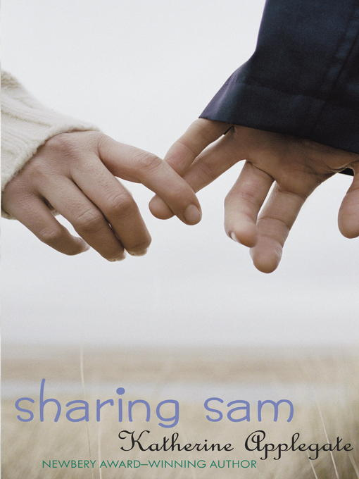 Title details for Sharing Sam by Katherine Applegate - Available