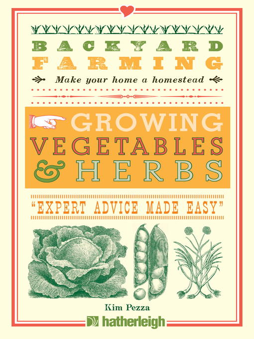 Title details for Growing Vegetables & Herbs: From Planting to Harvesting and More by Kim Pezza - Available
