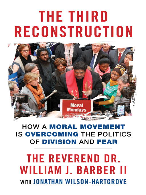 Title details for The Third Reconstruction by The Reverend Dr. William J. Barber II - Available