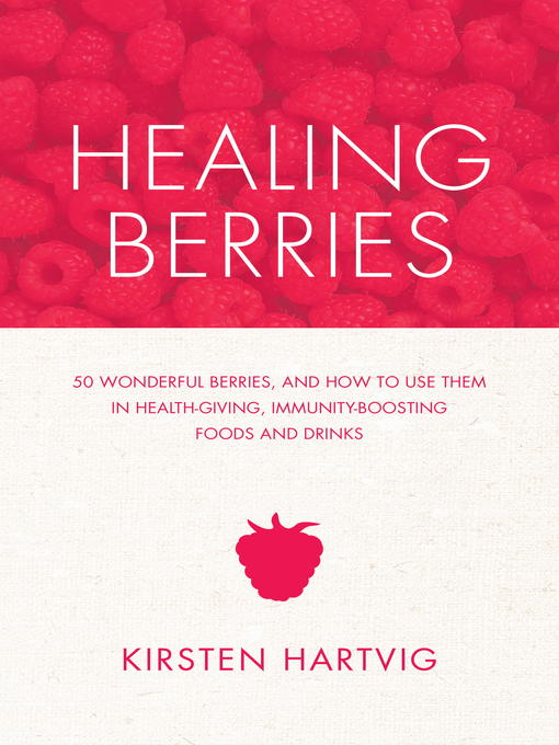 Title details for Healing Berries by Kristen Hartvig - Available