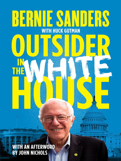 Title details for Outsider in the White House by Senator Bernie Sanders - Available