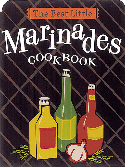 Title details for The Best Little Marinades Cookbook by Karen Adler - Available