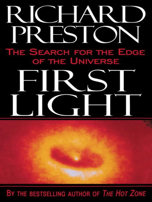 Title details for First Light by Richard Preston - Available