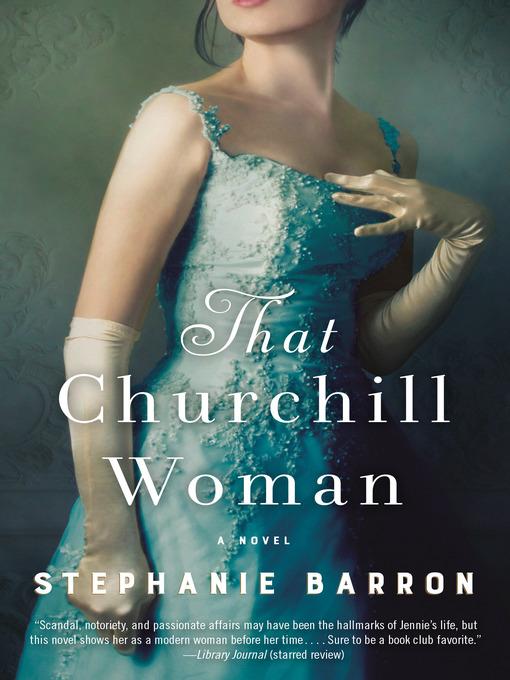 Title details for That Churchill Woman by Stephanie Barron - Wait list