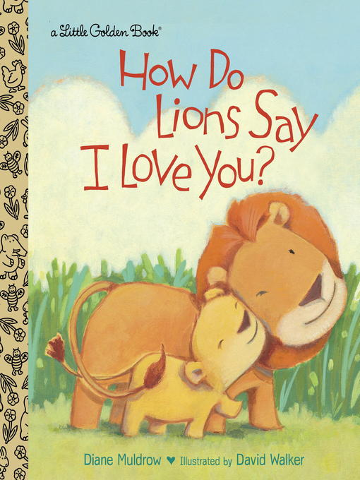Title details for How Do Lions Say I Love You? by Diane Muldrow - Available