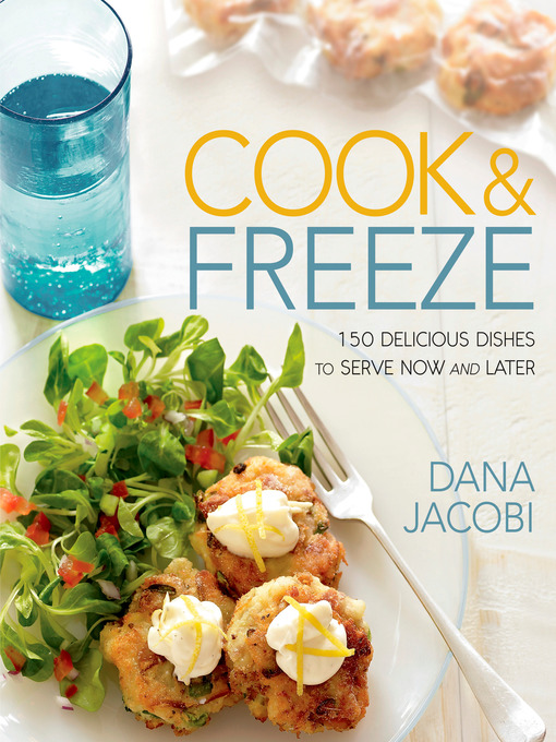 Title details for Cook & Freeze by Dana Jacobi - Available