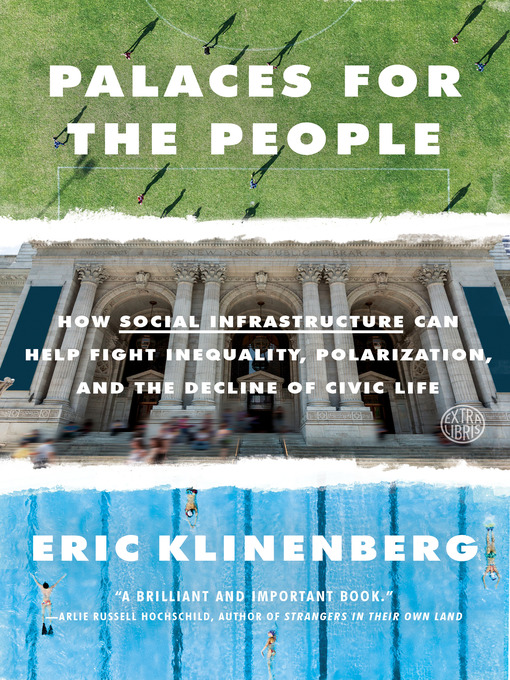 Title details for Palaces for the People by Eric Klinenberg - Wait list