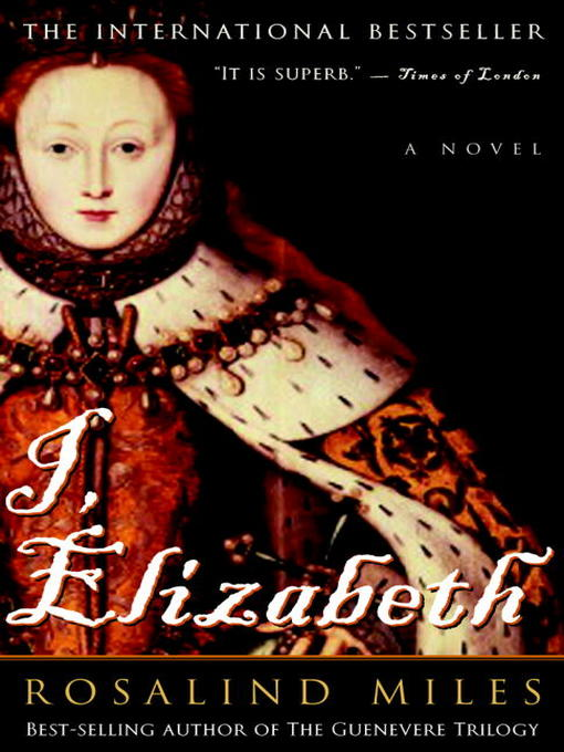 Title details for I, Elizabeth by Rosalind Miles - Available