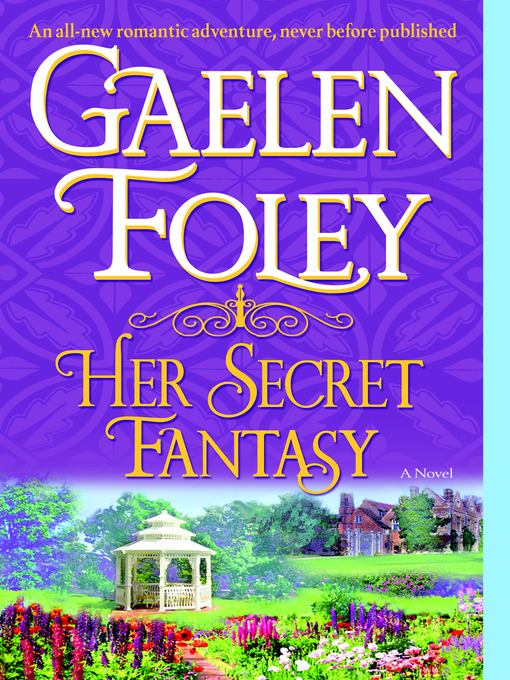 Title details for Her Secret Fantasy by Gaelen Foley - Available