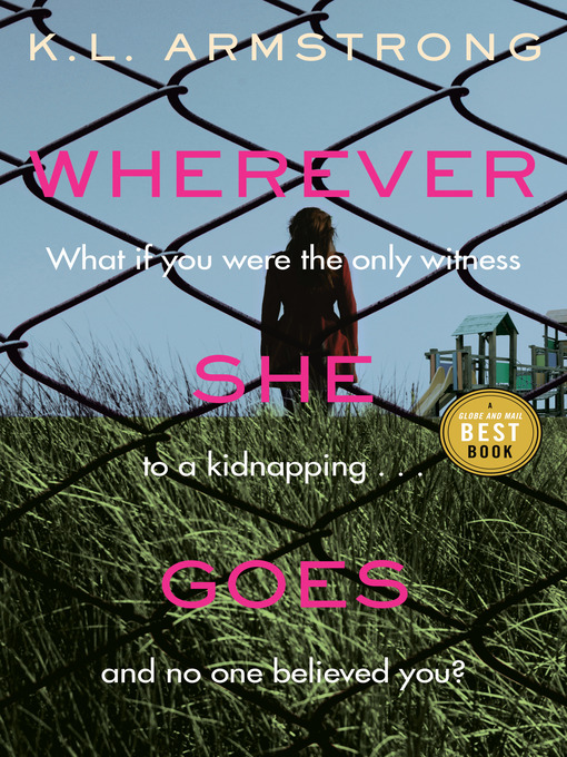 Title details for Wherever She Goes by K.L. Armstrong - Wait list