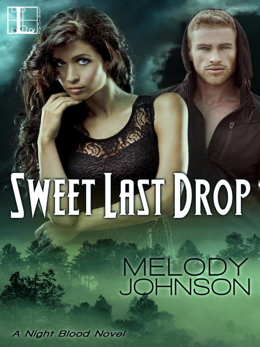 Title details for Sweet Last Drop by Melody Johnson - Available