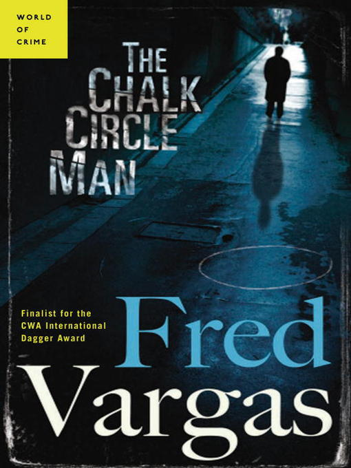 Title details for The Chalk Circle Man by Fred Vargas - Wait list