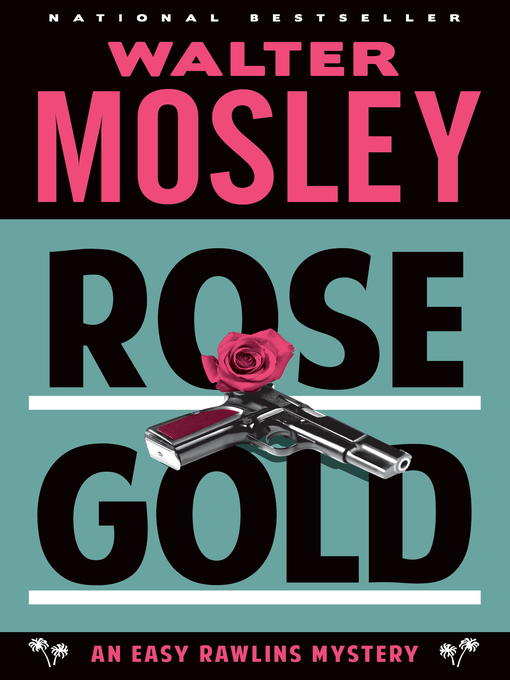 Title details for Rose Gold by Walter Mosley - Available