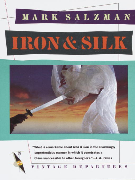 Title details for Iron and Silk by Mark Salzman - Available