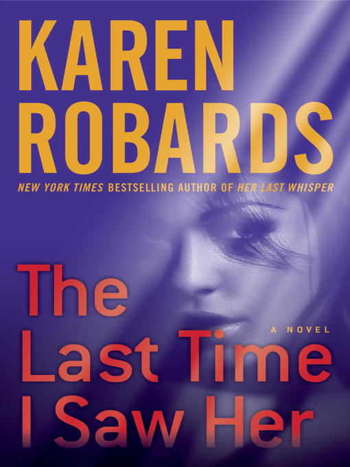 Title details for The Last Time I Saw Her by Karen Robards - Wait list