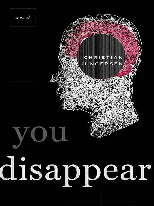 Title details for You Disappear by Christian Jungersen - Available
