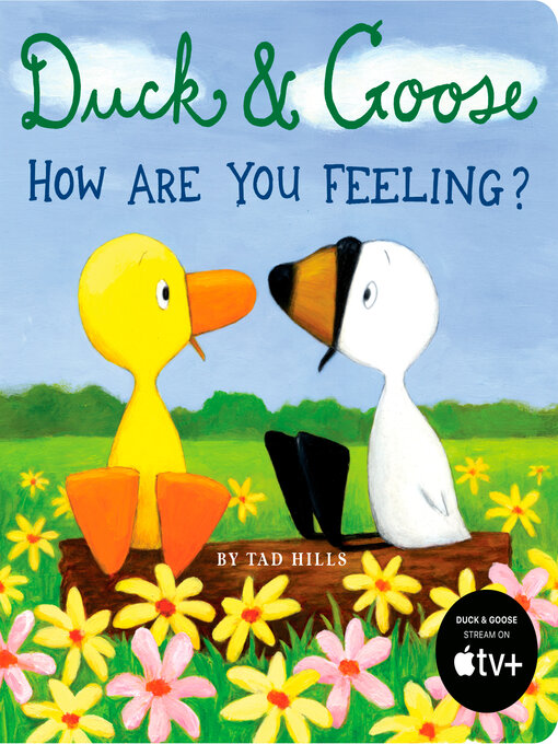 Title details for Duck & Goose, How Are You Feeling? by Tad Hills - Wait list