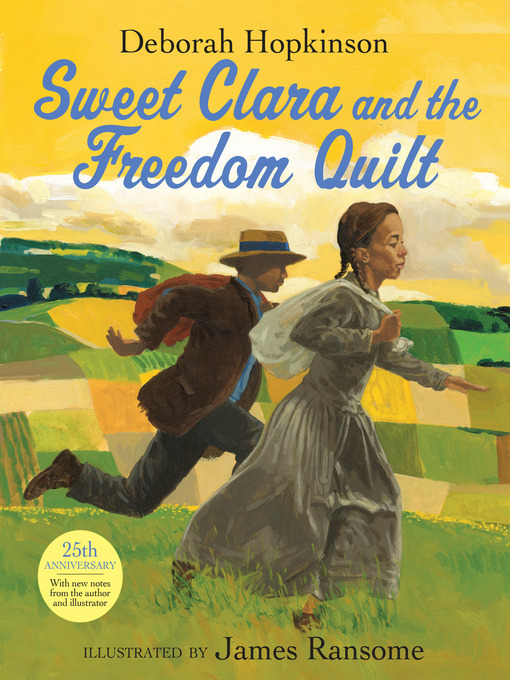 Title details for Sweet Clara and the Freedom Quilt by Deborah Hopkinson - Wait list