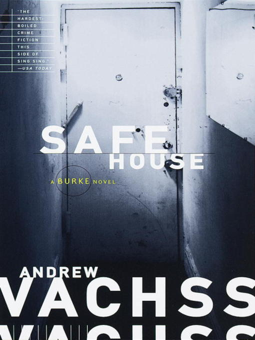 Title details for Safe House by Andrew Vachss - Available