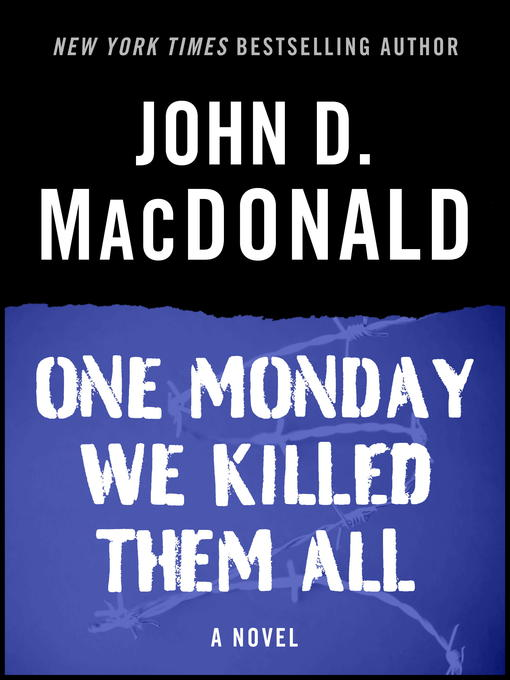 Title details for One Monday We Killed Them All by John D. MacDonald - Wait list