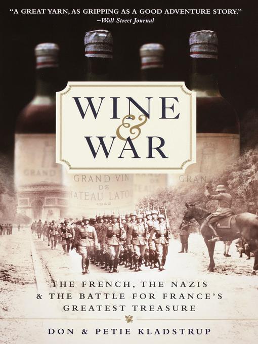 Title details for Wine & War by Donald Kladstrup - Wait list