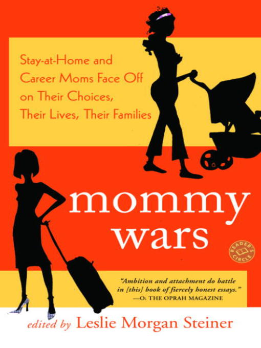 Title details for Mommy Wars by Leslie Morgan Steiner - Available