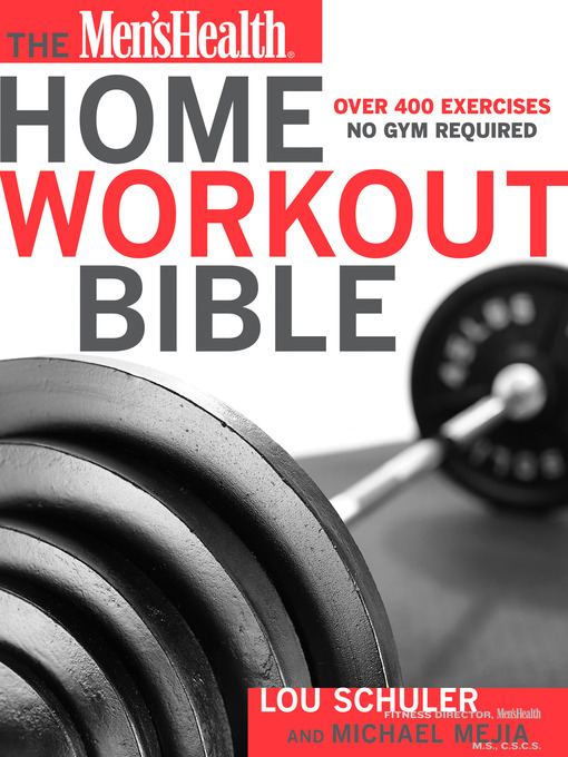 Title details for The Men's Health Home Workout Bible by Lou Schuler - Available