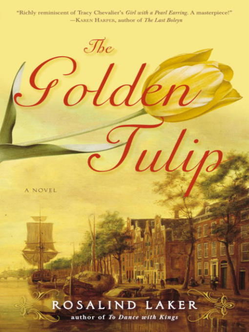 Title details for The Golden Tulip by Rosalind Laker - Available
