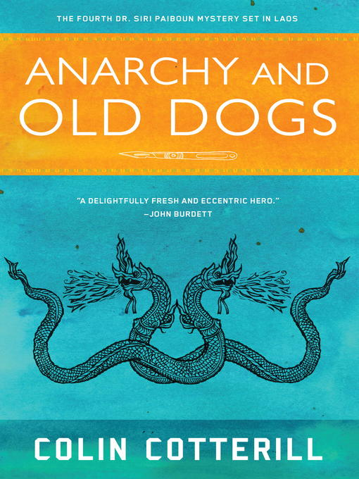 Title details for Anarchy and Old Dogs by Colin Cotterill - Wait list