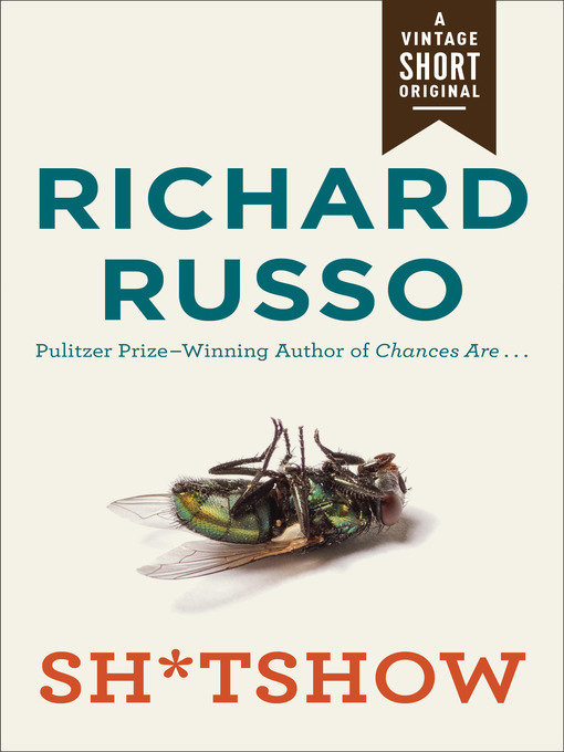 Title details for Sh*tshow by Richard Russo - Wait list