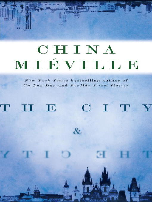 Title details for The City & the City by China Miéville - Available