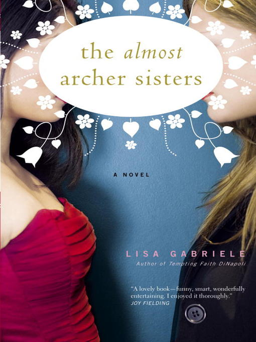 Title details for The Almost Archer Sisters by Lisa Gabriele - Available