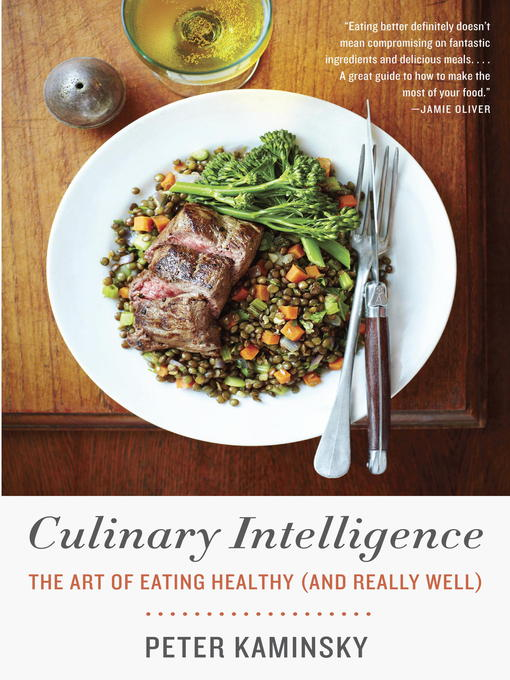 Title details for Culinary Intelligence by Peter Kaminsky - Available