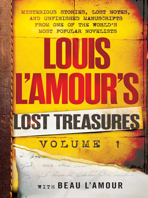 Title details for Volume 1: Unfinished Manuscripts, Mysterious Stories, and Lost Notes from One of the World's Most Popular Novelists by Louis L'Amour - Wait list