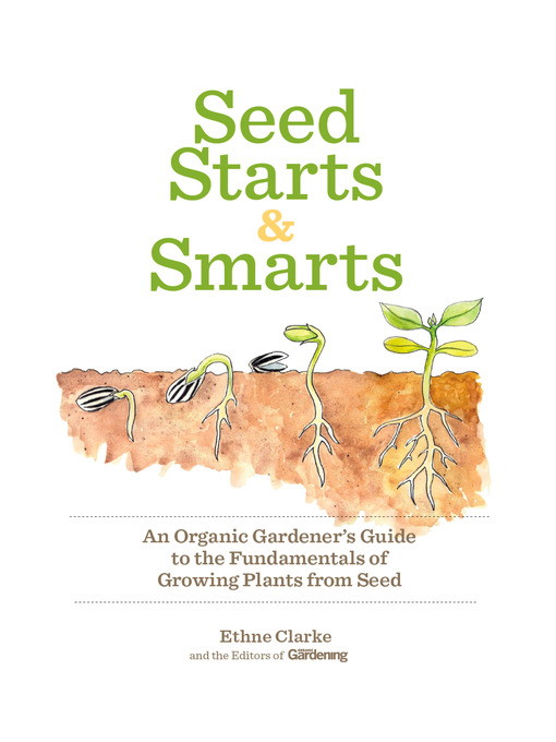 Title details for Seed Starts & Smarts by Organic Gardening - Wait list