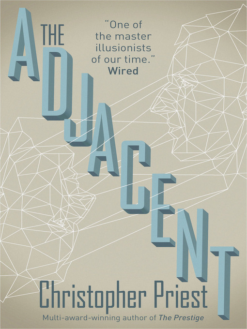 Title details for The Adjacent by Christopher Priest - Available