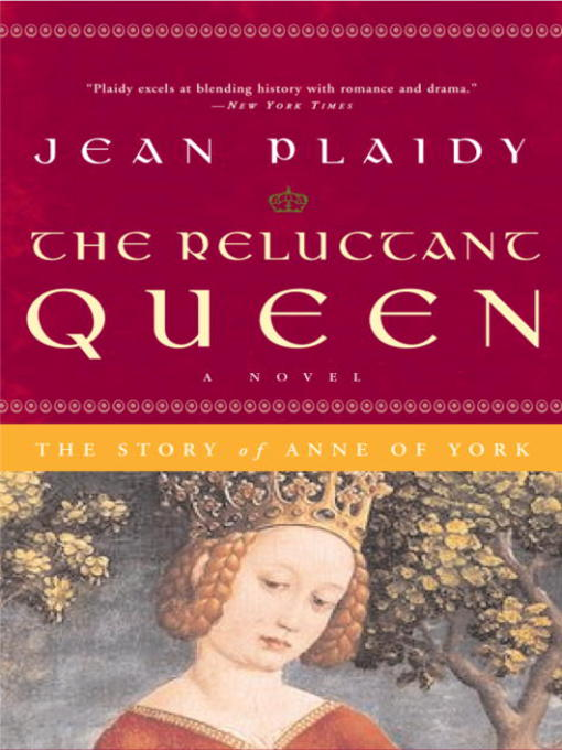 Title details for The Reluctant Queen: The Story of Anne of York by Jean Plaidy - Wait list