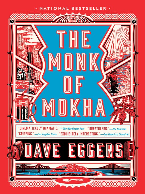 Title details for The Monk of Mokha by Dave Eggers - Wait list