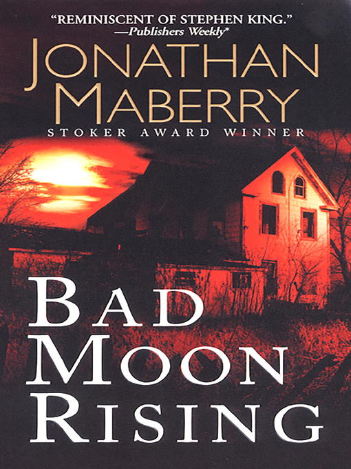 Title details for Bad Moon Rising by Jonathan Maberry - Available