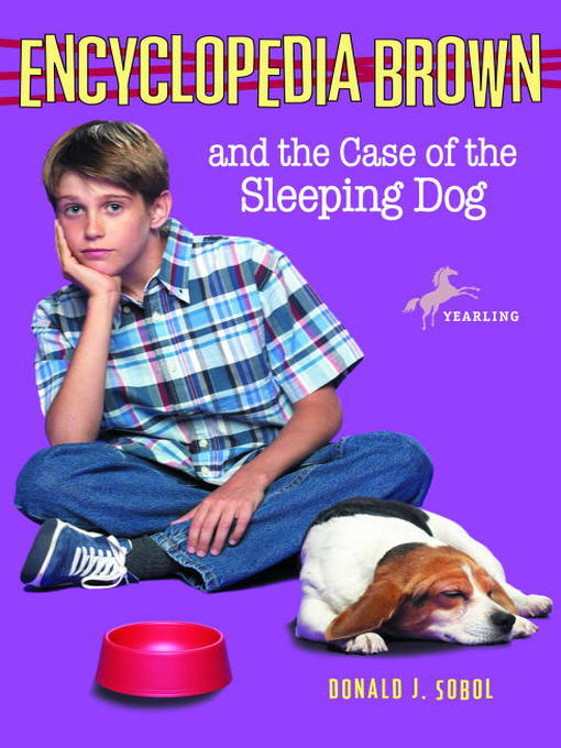 Title details for Encyclopedia Brown and the Case of the Sleeping Dog by Donald J. Sobol - Available