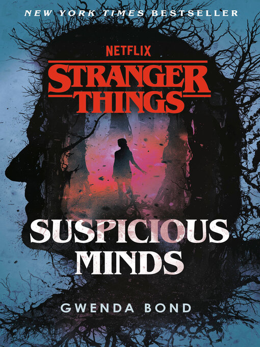 Title details for Suspicious Minds: The First Official Stranger Things Novel by Gwenda Bond - Wait list